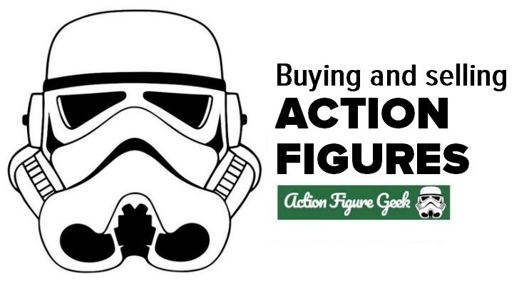 BUYING AND SELLING ACTION FIGURES #actionfiguregeek